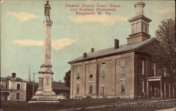 Preston County Court House And Soldiers Monument Kingwood WV