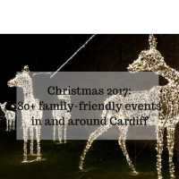 Christmas 2017: 80+ family-friendly events in and around Cardiff