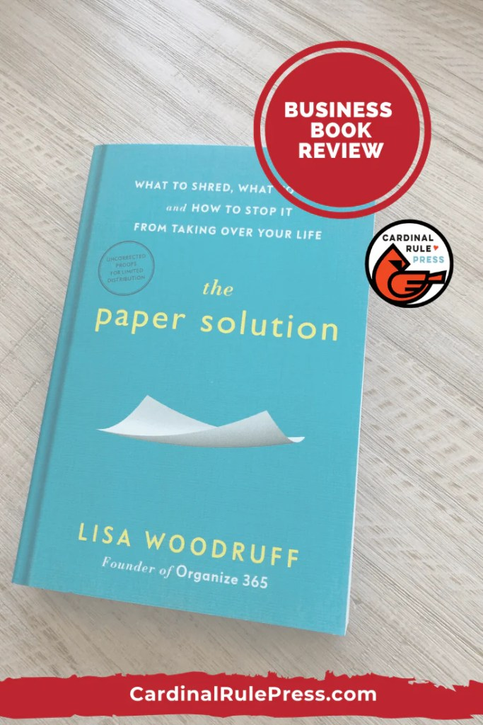 Business Book Review-The Paper Solution-The Paper Solution walks you step-by-step to conquering the paper dilemma in your home. #BookReview #BusinessBook #BooksWorthReading #BooksToRead #Organizing
