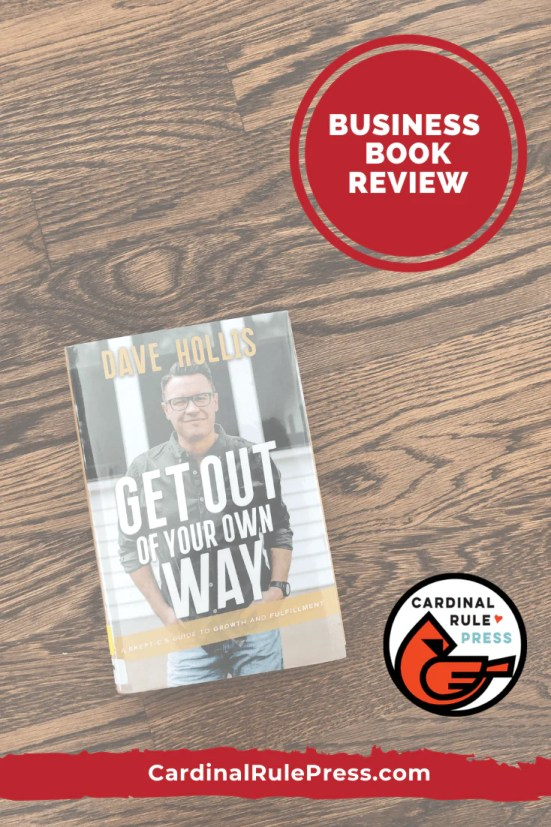 Business Book Review: Get Out of Your Own Way. Dave tackles topics he once found it difficult to be honest about. #BookReview #BusinessBook #GetOutofYourOwnWay