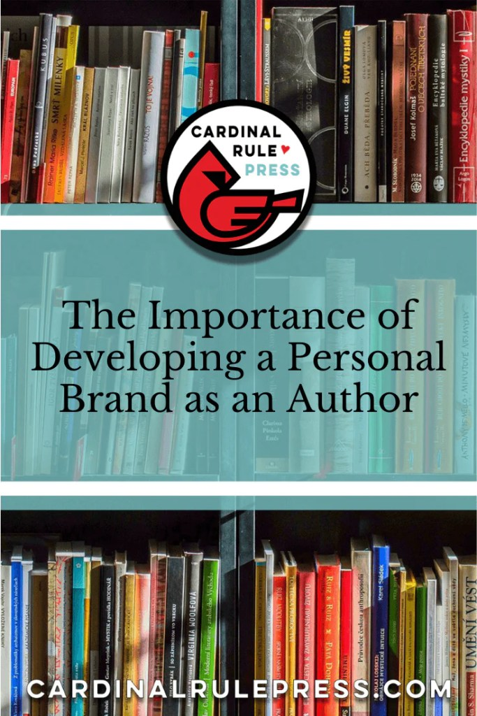 The Importance of Developing a Personal Brand as an Author. How to start creating your own author brand. #AuthorBranding #PersonalBrand