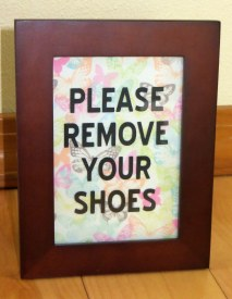 "Butterfly ""Please Remove Your Shoes"" Sign"