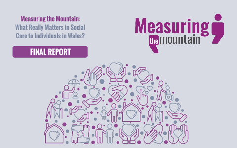 Report: Measuring the Mountain – What really matters in social care to individuals in Wales