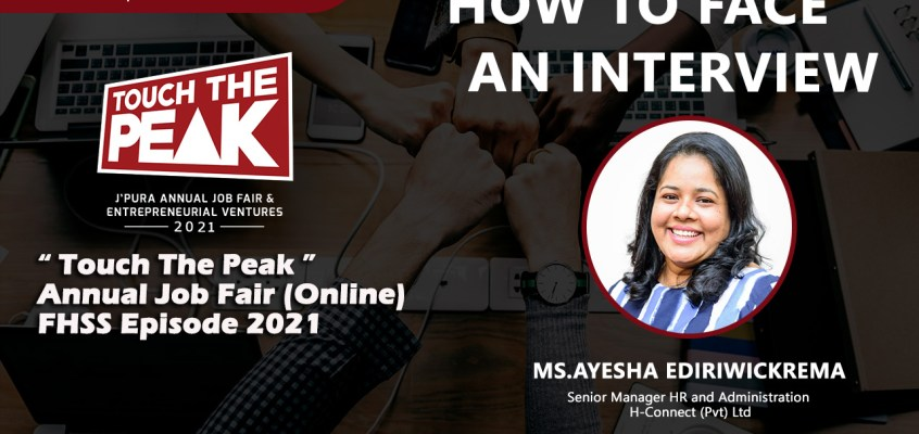 """""""HOW TO FACE AN INTERVIEW"""" by Ms. Ayesha Ediriwickrema – 12th June 2021 at 1.00 pm   TOUCH THE PEAK FHSS 2021   CSDS"""