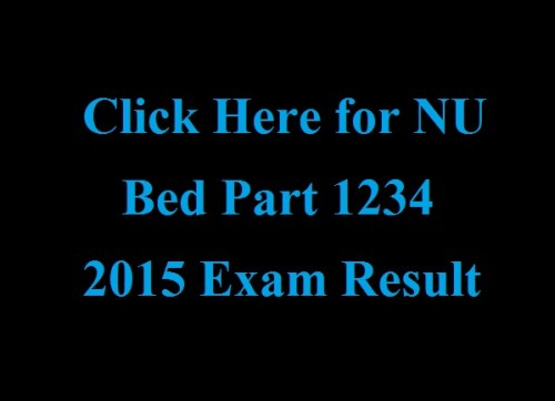 NU Bed Part 1234 2015 Exam Result