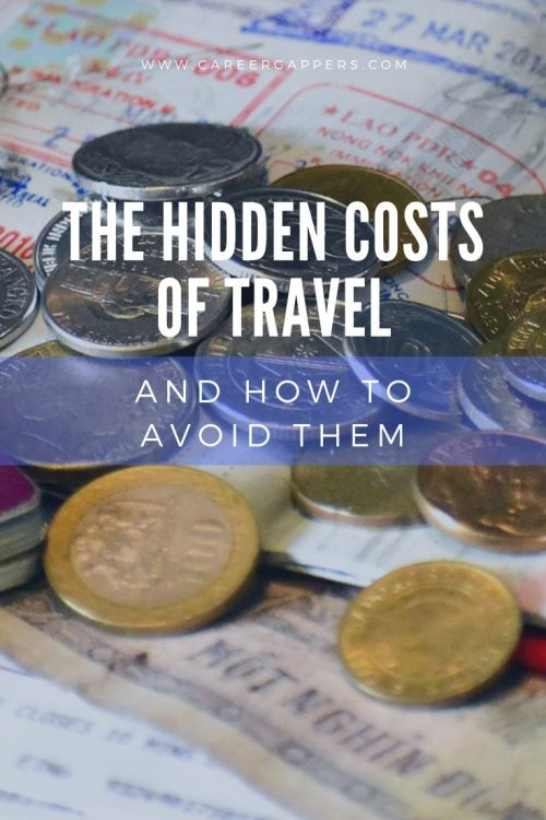 Not all travel expenses are easy to anticipate. In this guide, we detail the many hidden costs of travel you may encounter, and ways to avoid them. #travelmoney #travelsavings #travelbudget #budgettravel #hiddenfees