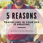 Travelling in your 30s can be far more fulfilling than when you're younger. These are the main reasons why, and also how it can be difficult too. #30stravel #oldertravel #millennialtravel #travelinyour30s #travelinspiration
