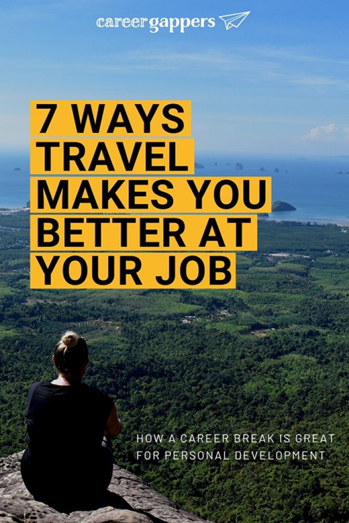 It's time we started talking about why travel is great for personal development. Here's how a travel career break has made me better at my job. #travel #careerbreak #travelsabbatical #careerchange #travelskills