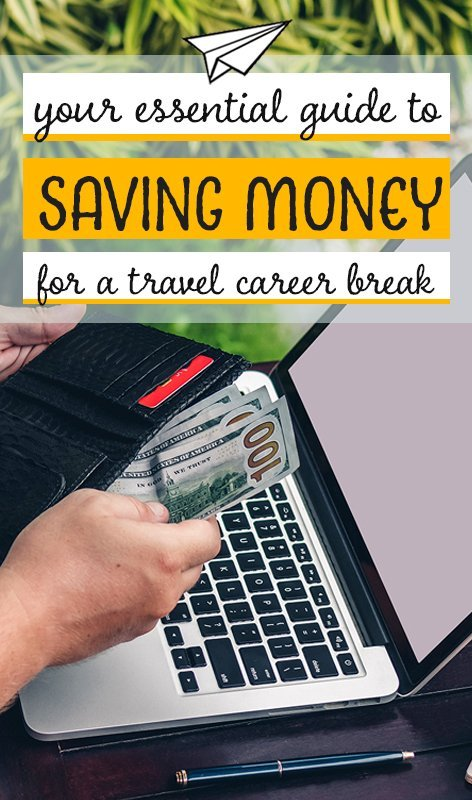 Here are some simple tips for saving money to take a travel career break. We cover everything you need, from budgeting for travel to easy saving strategies.