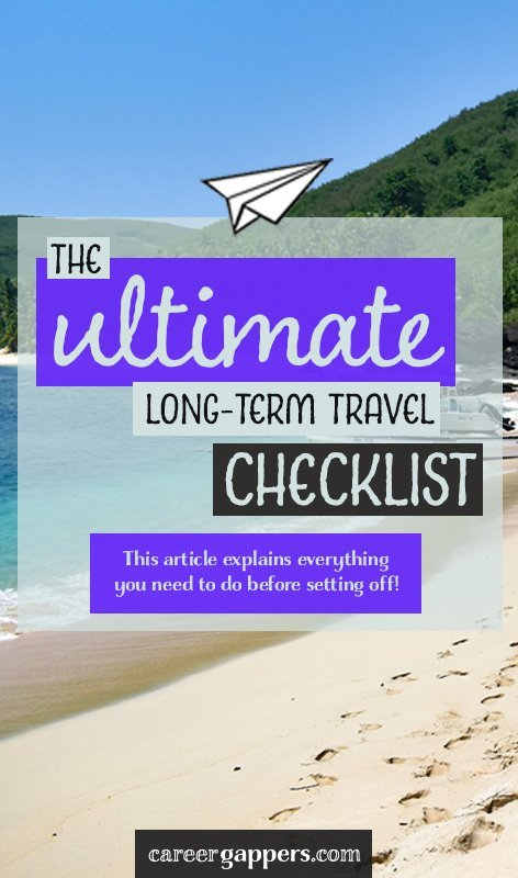 Are you planning to set off on a round-the-wolrd trip, but not sure to start with all the admin? This ultimate long-term travel checklist has you covered. #careerbreak #sabbatical #travelplanning #planyourtrip #travelchecklist