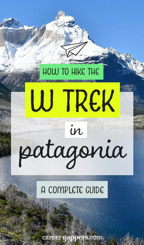 Hiking the W trail is incredible. Torres del Paine in Chile is one of the most beautiful places in the world. This complete guide of how to get there, where to camp, what to take and more will have you planning the trip of a lifetime. #southamericatravel #chile #torresdelpaine #wtrek #travelplanning #planning #completeguide #southamerica #hiking #hike #getoutdoors