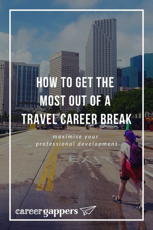Taking a travel break can have great benefits to your career. This guide explains how you can maximise your professional development on a sabbatical. #travelcareerbreak #careerbreak #careergoals #travelsabbatical #professionaldevelopment