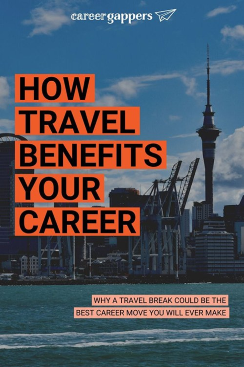 The benefits of travel to your career are vast, from the skills and character attributes you can develop to the new perspectives it brings. #travelbenefits #benefitsoftravel #careerbreak #travelcareerbreak #taketimeoff