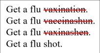 "The word ""vaccination"" misspelled several times before being replaced with ""shot."""
