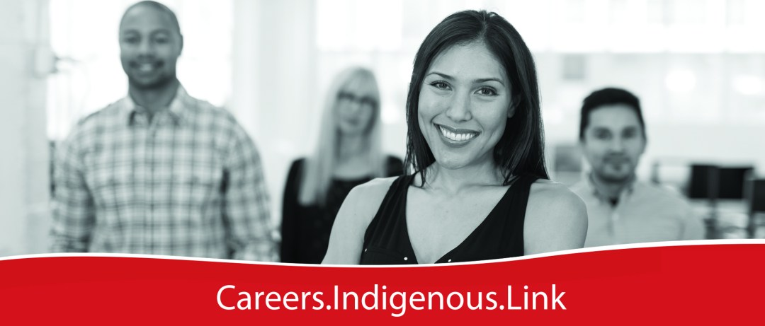 Careers Indigenous Link- Your Source to 1000's of Career