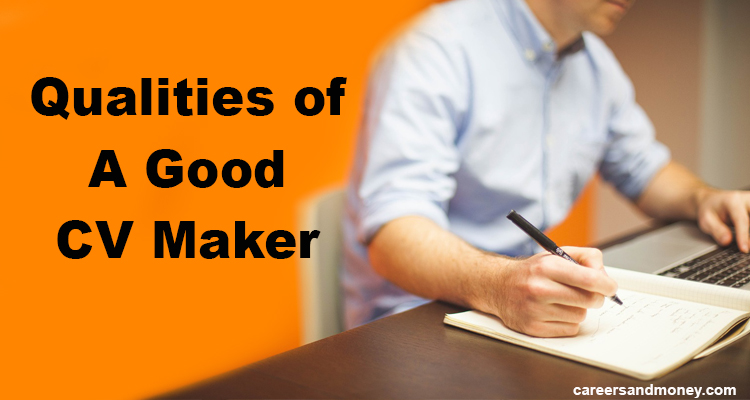 Qualities of Good CV Maker - careersandmoney.com