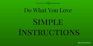 Simple Instructions for How to do What You Love