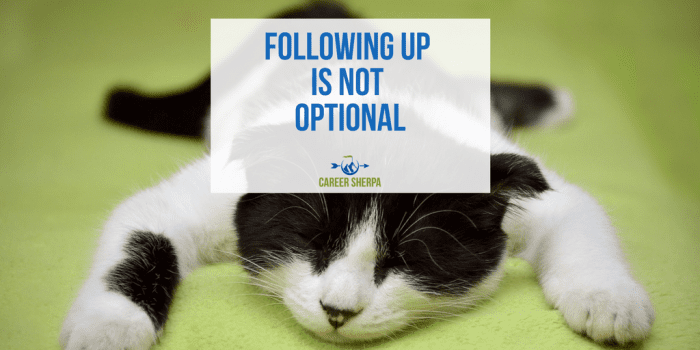 Following up is not optional