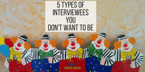 5 Types of Interviewees You Don't Want To Be