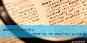 Motivation Monday: Things You Didn't Know About Job Search