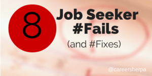 8 job seeker #fails @careersherpa