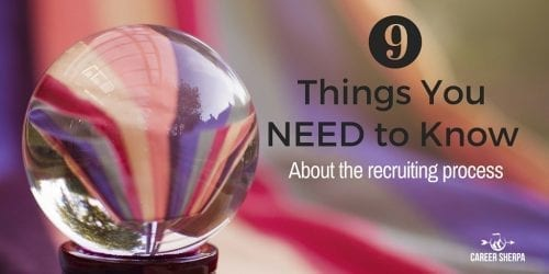 9 Things You Need To Know About The Recruiting Process