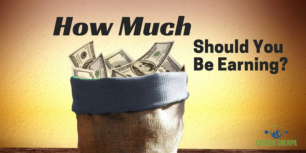 How Much Should You Be Earning? | Career Sherpa