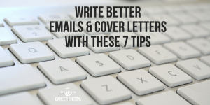Write Better Emails and Cover Letters with These 7 Tips