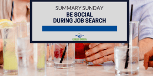 Summary Sunday: Be Social During Job Search