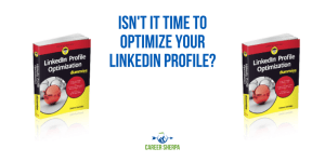 Isn't It Time To Optimize Your LinkedIn Profile?