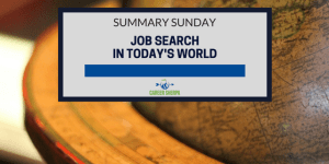 Summary Sunday: Job Search In Today's World