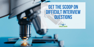 Get The Scoop On Difficult Interview Questions