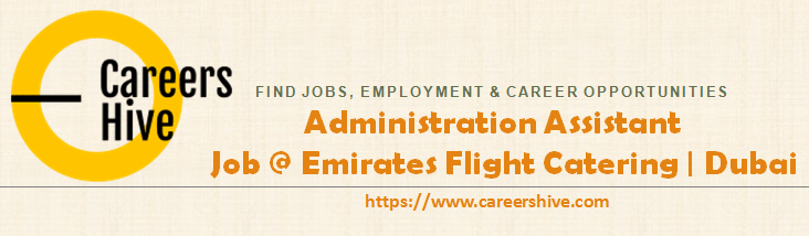 Emirates Flight Catering   Administration Assistant Jobs in Dubai