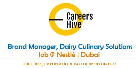 Brand Manager, Dairy Culinary Solutions   Nestlé Jobs in Dubai