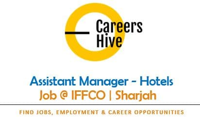 Assistant Manager - Hotels   IFFCO - Sharjah Jobs 2021