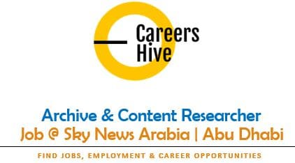Archive & Content Researcher | Sky News Arabia Jobs in UAE 2021