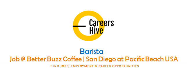 Barista Jobs in San Diego at Pacific Beach | Better Buzz Coffee