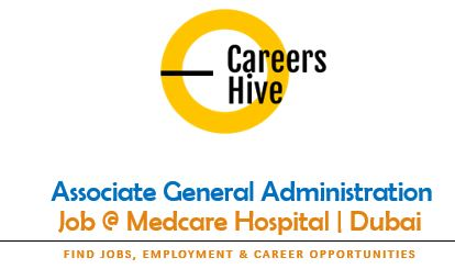 General Admin Jobs in UAE   Associate Administration at Medcare Hospital
