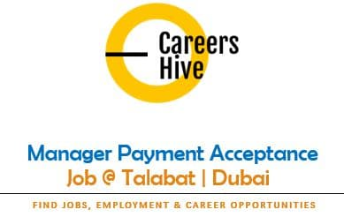 Manager Payment Acceptance   Talabat Jobs in Dubai 2021