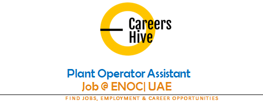 Plant Operator Assistant | ENOC Jobs in UAE 2021