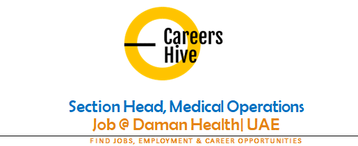 Section Head, Medical Operations   Daman Health Jobs in UAE 2021