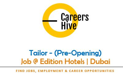 Tailor Jobs in UAE 2021 (Pre-Opening)   Edition Hotels Dubai Careers
