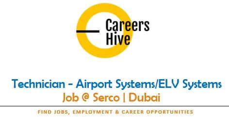 Technician - Airport Systems/ELV Systems   Serco Jobs in UAE 2021