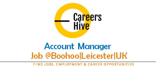 Account Manager Jobs in Leicester | Boohoo Group Careers