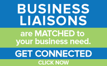 Business Liaisons are matched to your business need. Get connected.