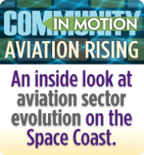 Community In Motion - Aviation Rising. An inside look at aviation sector evolution on the Space Coast.