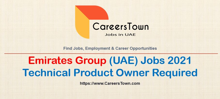 Technical Product Owner Jobs in Dubai UAE | Emirates Group Jobs