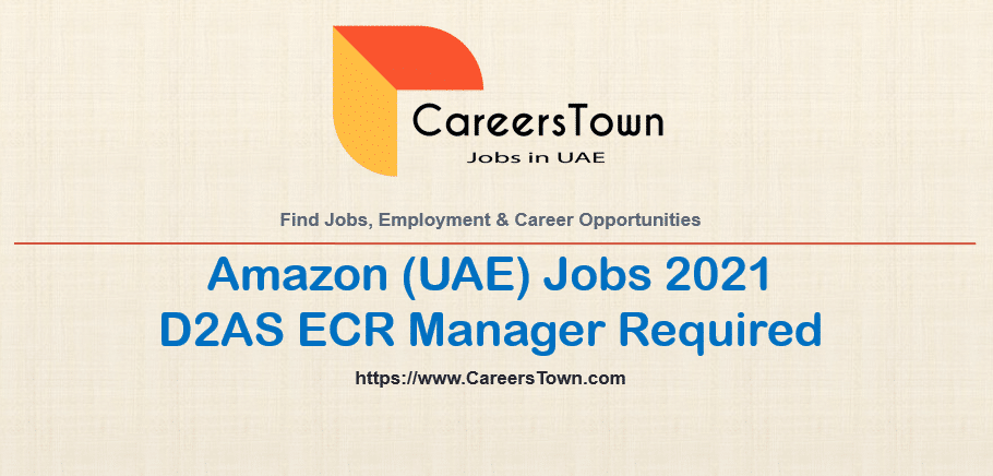 D2AS ECR Manager Jobs at Amazon in Dubai
