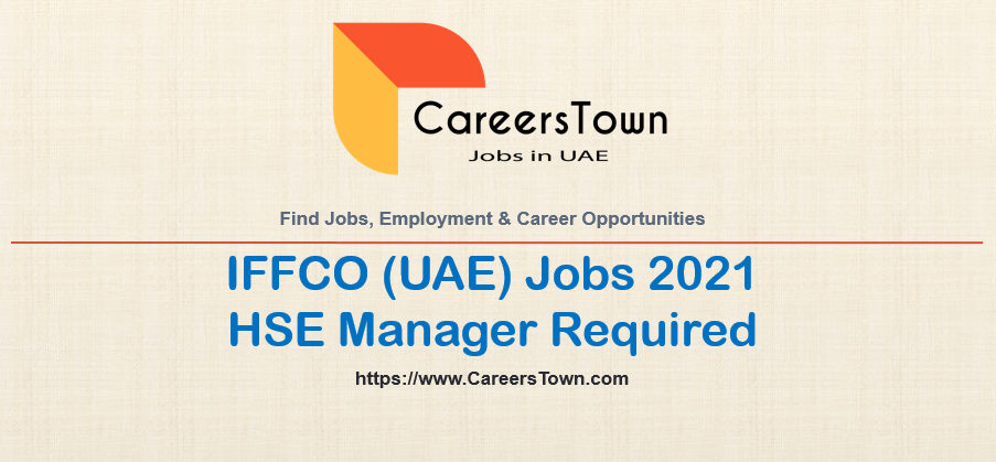 HSE Manager - Jobs in Dubai   IFFCO Careers