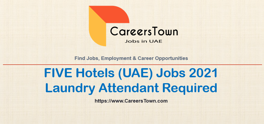 Laundry Attendant Jobs in Dubai   FIVE Hotels and Resorts Careers